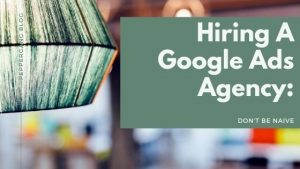 hiring.a google ads agency featured image