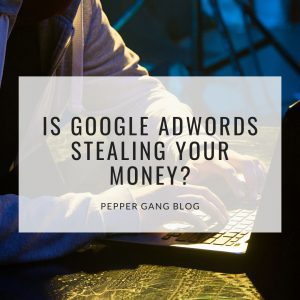 Is Google AdWords Stealing Your Money?