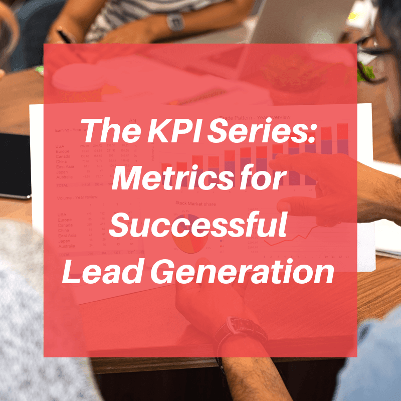 The KPI Series Metrics for Successful Lead Generation